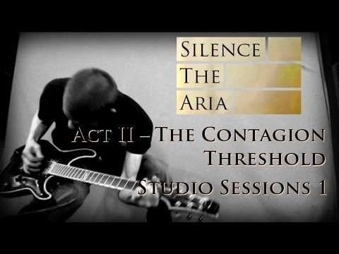 Silence The Aria - The Contagion Threshold [Studio Sessions 1]
