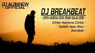 DJ BREAKBEAT CINTA KARENA CINTA REMIX GALAU TERBARU 2019