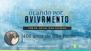 Aniversário de 466 anos de São Paulo | Orando Por Avivamento
