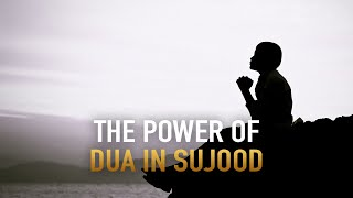 THE POWER OF DUA IN SUJOOD