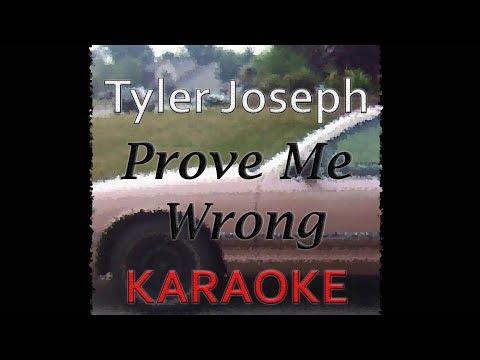 Tyler Joseph - Prove Me Wrong (Karaoke)