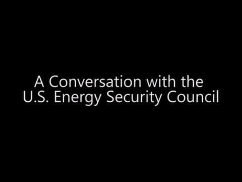 A Conversation with the US Energy Security council