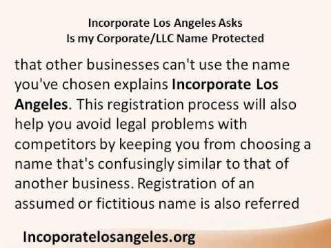 Incorporate Los Angeles Asks Is my Corporate LLC Name Protected.wmv