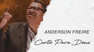Anderson Freire   Carta Para Deus (LETRA)