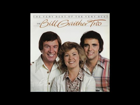 THE BILL GAITHER TRIO - I WILL SERVE THEE / JESUS IS LORD OF ALL