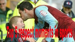 Top 5 respect moments in sports Ft.football