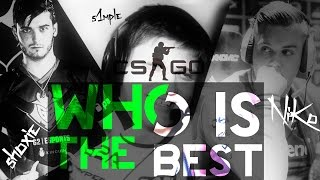 WHO IS THE BEST? - CS:GO - NiKo/s1mple/shox