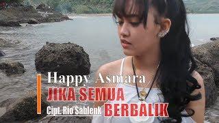Happy Asmara - Jika Semua Berbalik [OFFICIAL]
