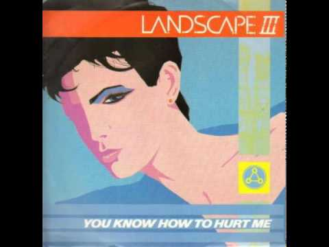 Landscape III - You Know How To Hurt Me