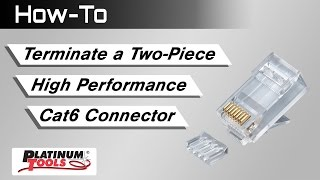 Terminate a Two-Piece High Performance Cat6 Connector