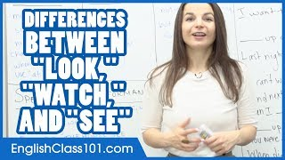 Difference between LOOK, WATCH & SEE - Learn English Grammar