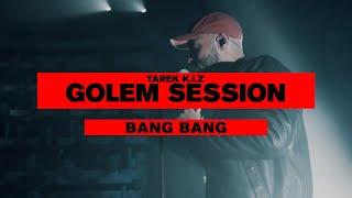 Tarek K.I.Z - Bang Bang - Golem Session (Live)