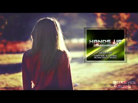 Techno | Dance | Hands Up Dimension mixed by Carter & Funk / BlueEyes & Sushi