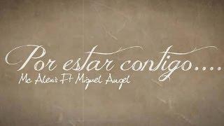 Por estar contigo (Acustico) - McAlexiz Garcia Ft Miguel Angel