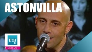 "Astonvilla ""Raisonne"" (live officiel) - Archive INA"