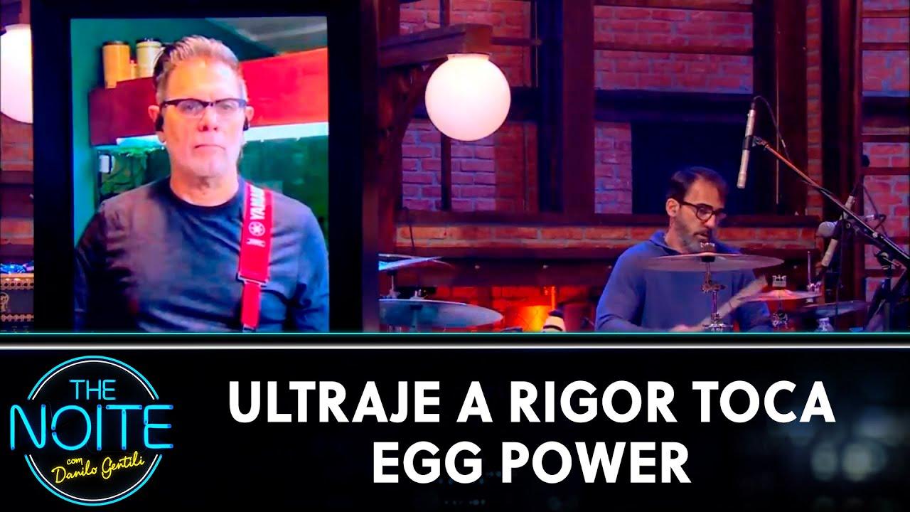 Ultraje a Rigor toca Egg Power | The Noite (23/07/21)