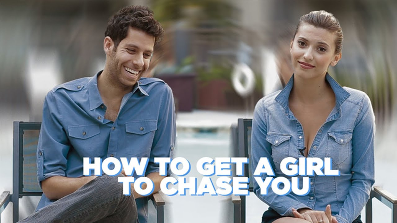 How to chase a girl