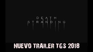 DEATH STRANDING -Nuevo Trailer -TGS 2018 PS4