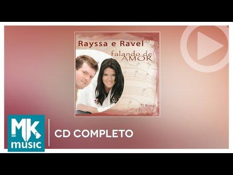 Rayssa e Ravel - Falando de Amor (CD COMPLETO)