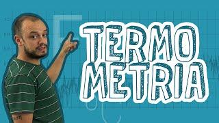 Física - Termometria - Temperatura e Calor