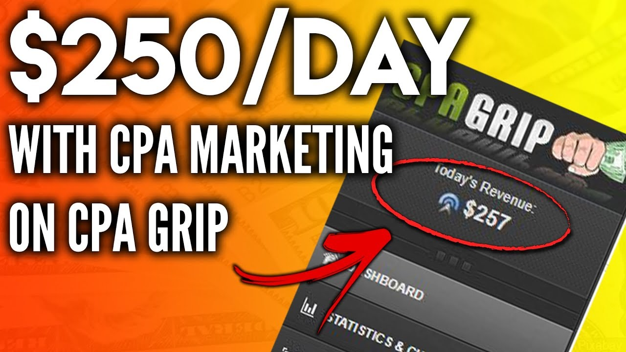 CPA MARKETING - $250/day On CPA grip | FREE Traffic Methods (WORKING IN 2020)