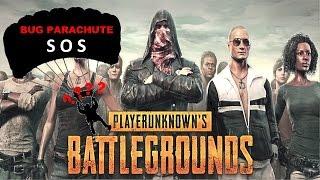 PlayerUnknown's Battlegrounds PROBLÈME PARACHUTE une solution ?