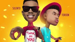 Silento - Think Its You (featuring Torion)