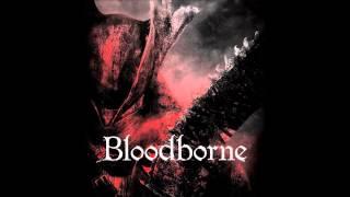 Bloodborne Soundtrack HD - 05: Father Gascoigne