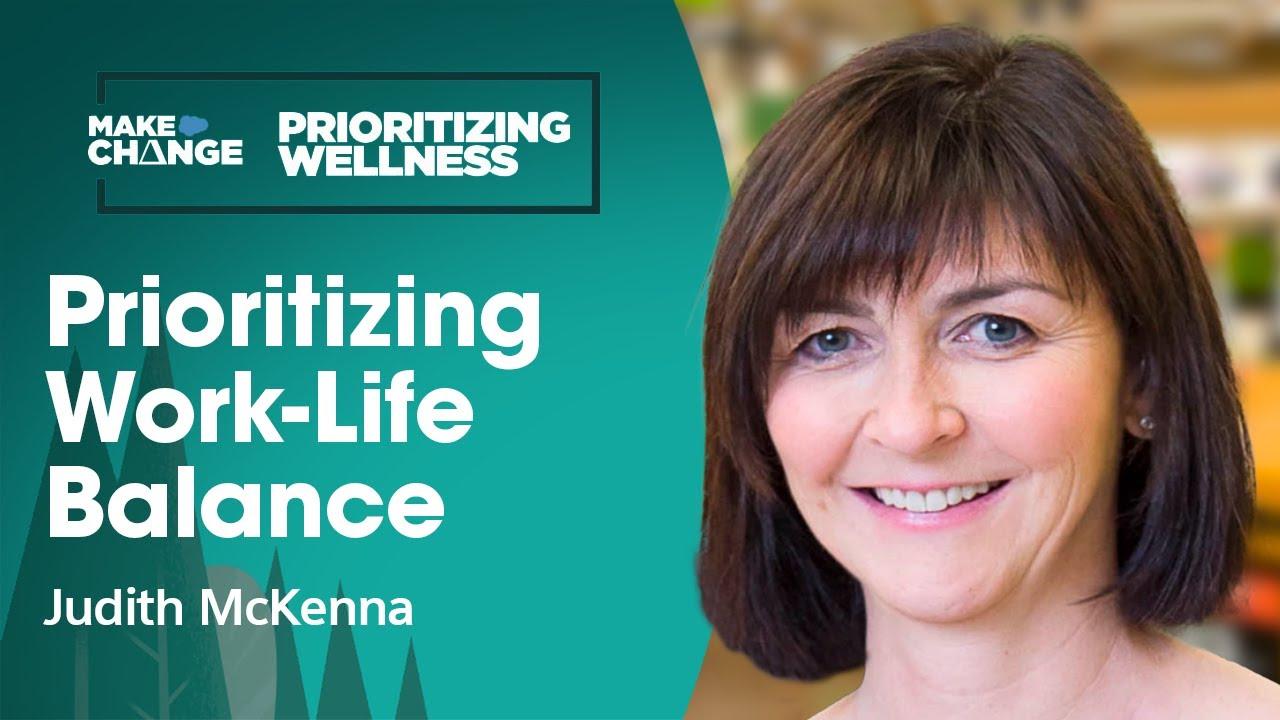 Employees Can Prioritize Work-Life Balance w/ Walmart CEO Judith McKenna   #MakeChange   Salesforce