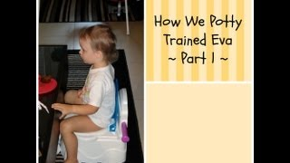 How We Potty Trained Eva - Part 1 - VEDA DAY 7 (August 7th, 2013)