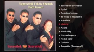 Bódi Guszti Nagyecsedi Fekete szemek - Szeretlek,szeretlek (teljes album)