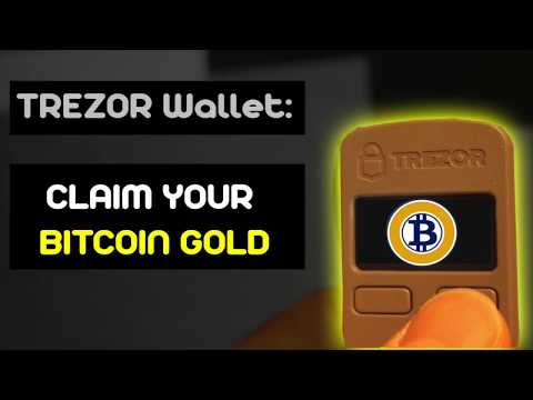 How To Claim Bitcoin Gold [BTG] On TREZOR Wallet