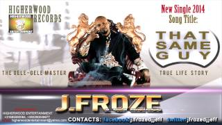 J.froze -THAT SAME GUY (Official Single 2014)