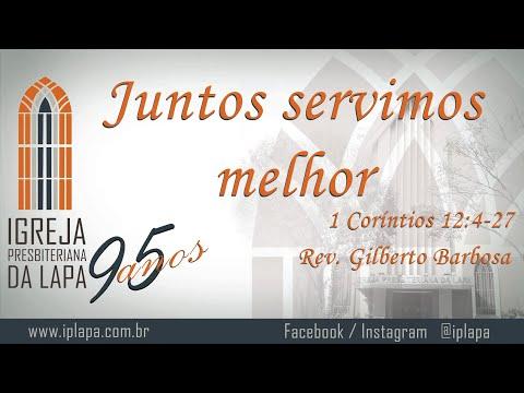 Juntos servimos melhor (1Coríntios 12:4-27) por Rev. Gilberto Barbosa