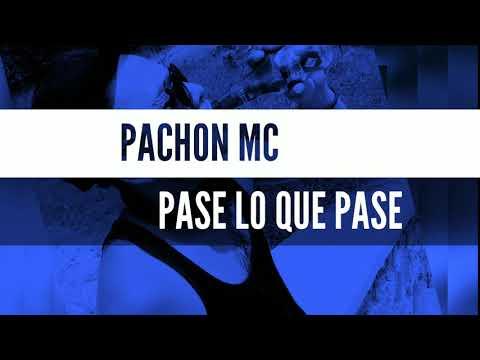 Pachon Mc - Pase lo que Pase (2018)