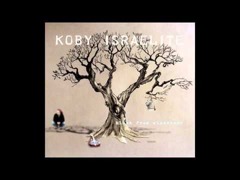 Koby Israelite - Why don't you take my brain and sell it to the night? (feat. Annique)