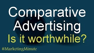 "Marketing Minute 090 ""Advantages & Disadvantages of Comparative Advertising"" (Marketing Tactics)"