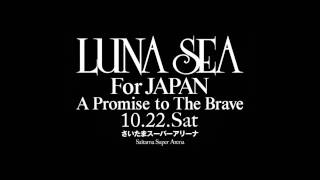 LUNA SEA For JAPAN A Promise to The Brave 01. WITH LOVE 02. Déjàvu ...