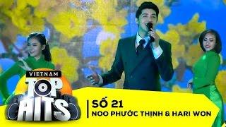 Vietnam Top Hits Số 21 - Noo Phước Thịnh ft Hari Won