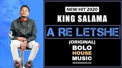 King Salama - A Re Letshe (New Hit 2020)