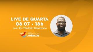 LIVE 08.07.20 | Rev. J Vargas e Rev Vanderlei Nascimento