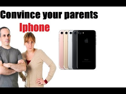 How To Convince Your Parents To Get An Iphone