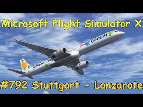 Let's Play Microsoft Flight Simulator X Teil 792 Stuttgart - Lanzarote [1/5] Boeing 757 | Liongamer1