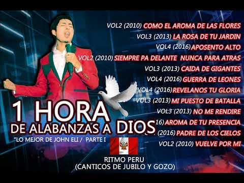 1 HORA DE ALABANZA 2017 MINISTERIO DE ALABANZA JOHN ELI / GOZO Y JUBILO 1 COLECCION
