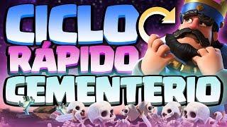 ¡CICLADO RÁPIDO DE CEMENTERIO! | Clash Royale