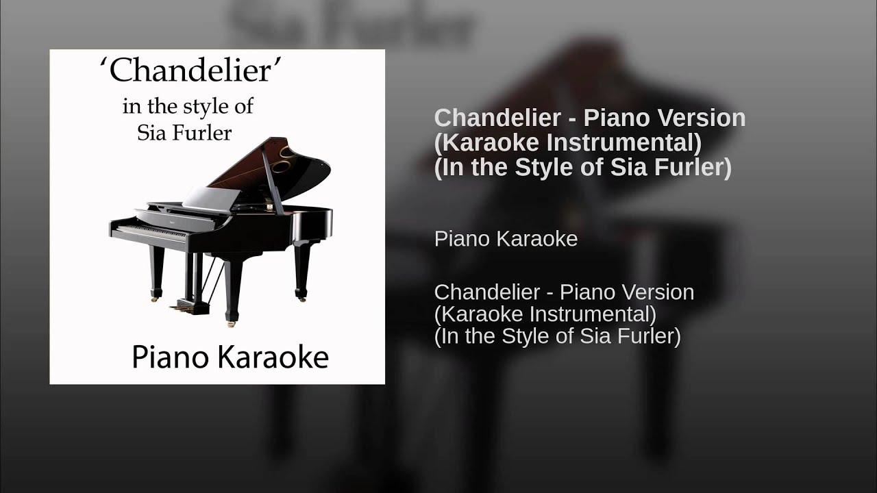 Chandelier - Piano Version (Karaoke Instrumental) (In the Style of ...