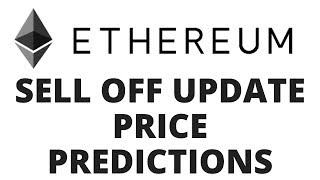 Ethereum - Sell Off Update - Price Predictions
