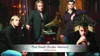 That Smell (Studio Version) - 3 Doors Down