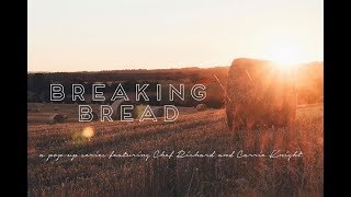 breaking bread short film chef richard and carrie knight
