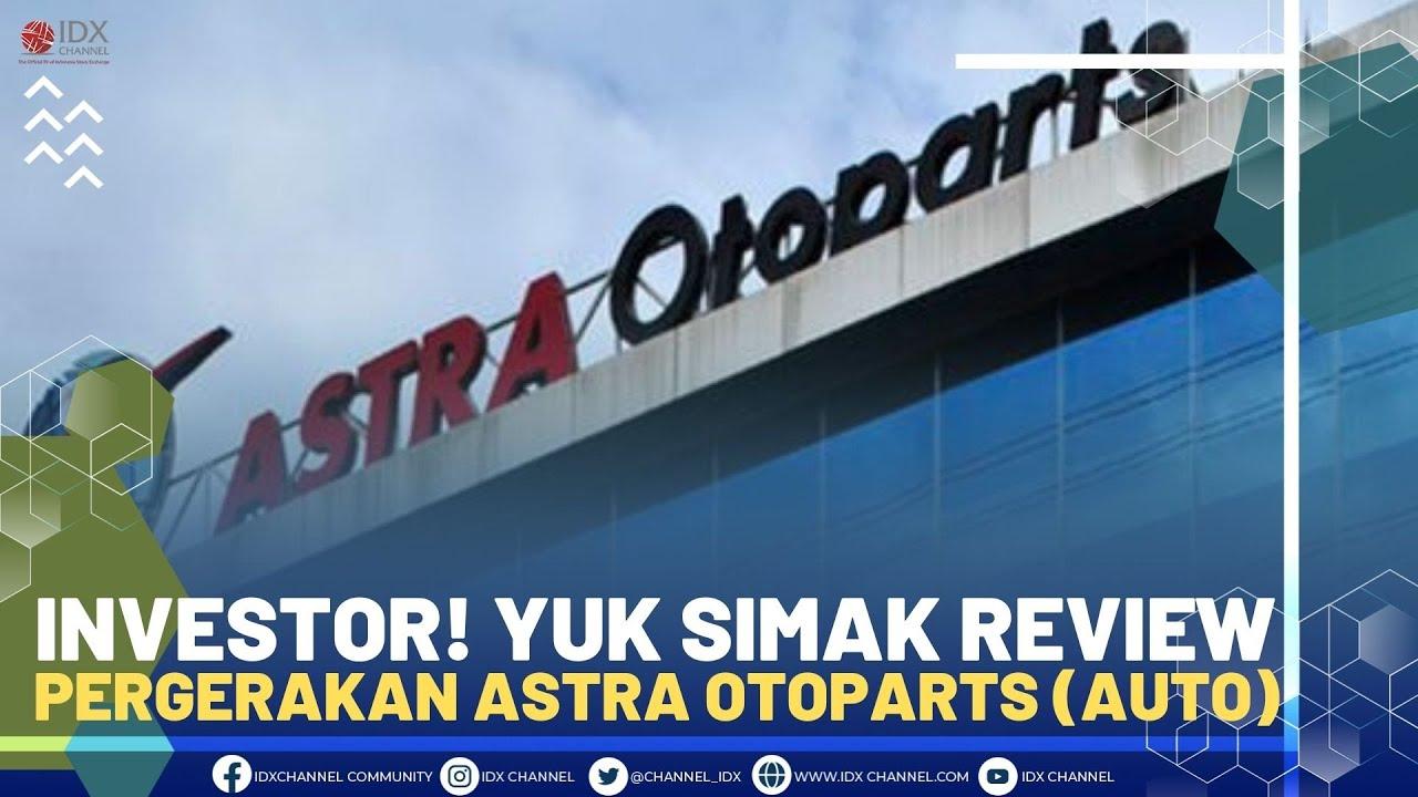 Investor! Yuk Simak Review Pergerakan Astra Otoparts (AUTO)